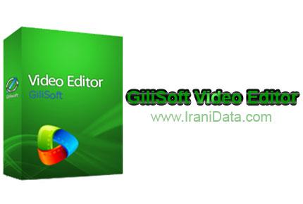 دانلود GiliSoft Video Editor 6.8.0 – نرم افزار ویرایش فایل ویدیویی