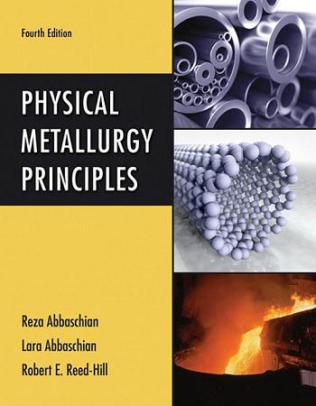 دانلود کتاب خواص فیزیکی ریدهیل عباسچیان (Physical Metallurgy Principles)
