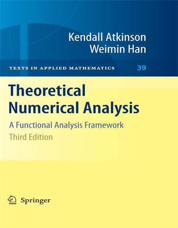 دانلود کتاب نظریه آنالیز عددی اتکینسون (Theoretical Numerical Analysis)