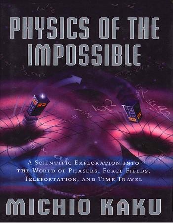دانلود کتاب فیزیک ناممکن ها اثر میچیو کاکو به صورت رایگان
