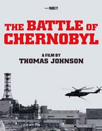 دانلود مستند حادثه چرنوبیل The Battle Of Chernobyl